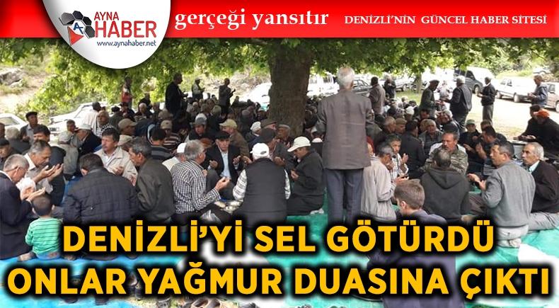 DENİZLİ'Yİ SEL GÖTÜRDÜ, ONLAR YAĞMUR DUASINA ÇIKTI
