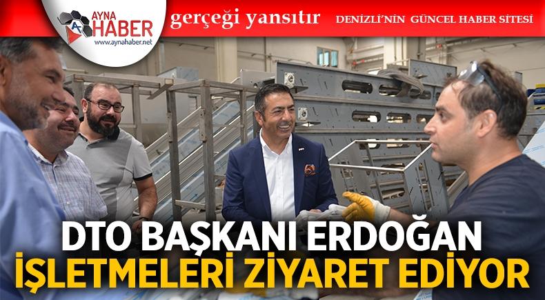 DTO Başkanı Erdoğan İşletmeleri Ziyaret Ediyor