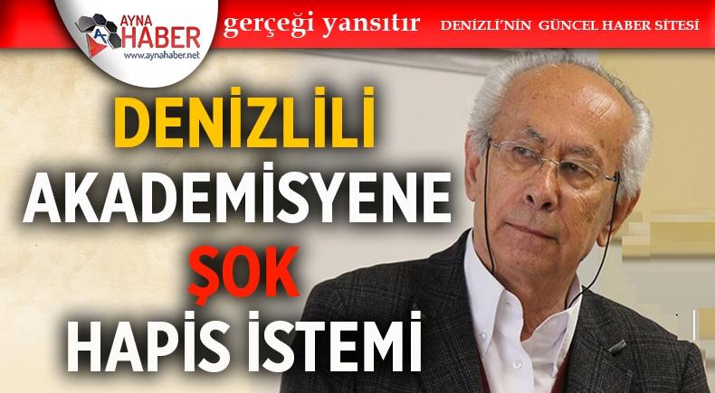 DENİZLİLİ AKADEMİSYEN'E HAPİS İSTEMİ