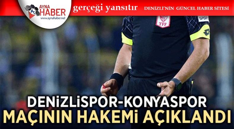 Denizlispor-Konyaspor maçının hakemi açıklandı